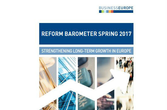 BusinessEurope Reform Barometer Spring 2017 - Strengthening long-term growth in Europe